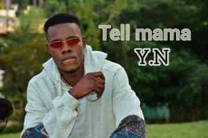 Y.N – Tell Mama (Prod. By Emron)