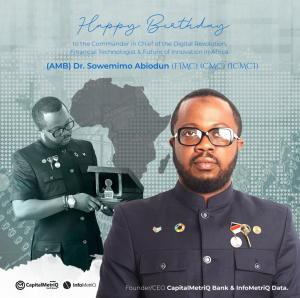 Happy Birthday to Internet Revolutionist, Business Tycoon , Our Top Techpreneur & Future of Innovative Africa ; Dr. Sowemimo Abiodun Alex (AMB, FIMC, CMC & ICMCI)