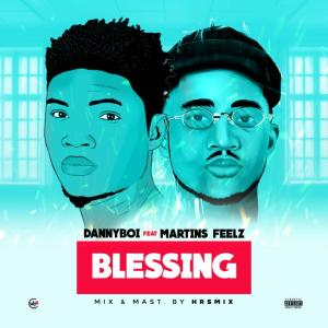 Dannyboi Ft. Martinsfeelz – Blessing