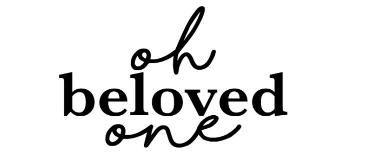 Oh Beloved One
