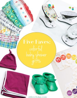 Five Faves: Colorful Baby Shower Gifts | Oh Lovely Day