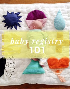 baby registry 101: how to figure out what you need for baby and top picks every baby registry should have.