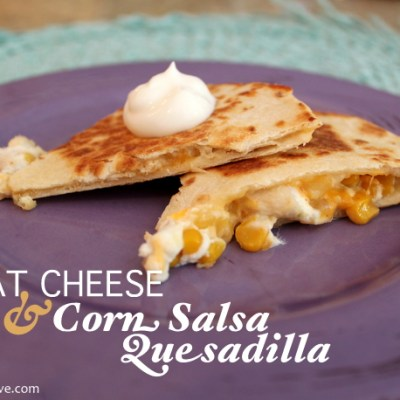 Chicken Quesadilla With Goat Cheese & Corn Salsa