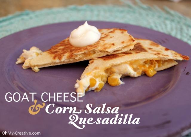 Goat Cheese Chicken & Corn Salsa Quesadilla | OHMY-CREATIVE.COM