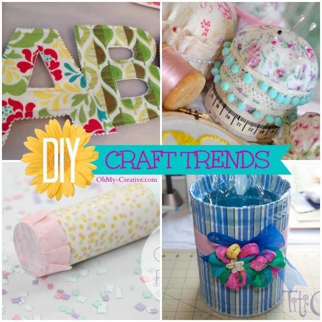 DIY Craft Trends - OhMy-Creative.com