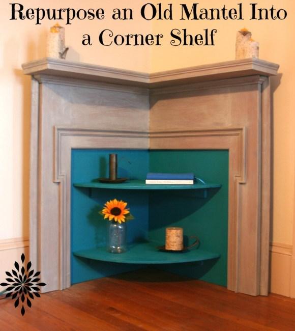 Repurpose an Old Mantel Into a Corner Shelf