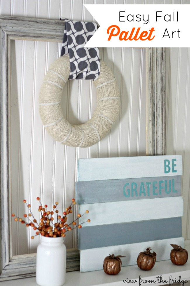 "DIY Easy Fall Pallet Art with the words ""Be Grateful"" in vinyl letters"