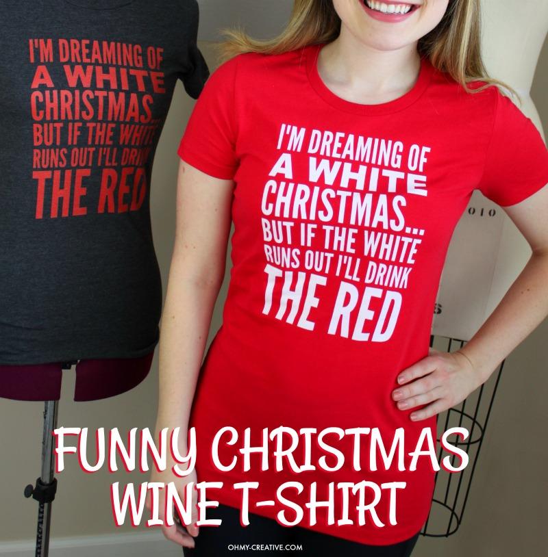 Funny Wine T-shirt, Funny Christmas T-shirt | Christmas tee | wine t-shirt | Funny t-shirt for women | #ChristmasTshirt #FunnyWineTshirt