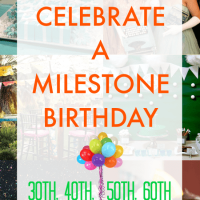 50 Milestone Birthday Ideas for 30th 40th 50th 60th and Beyond!