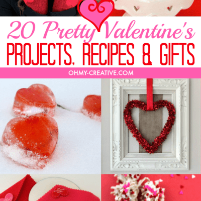 20 Pretty Valentine's Projects, Recipes and Gifts