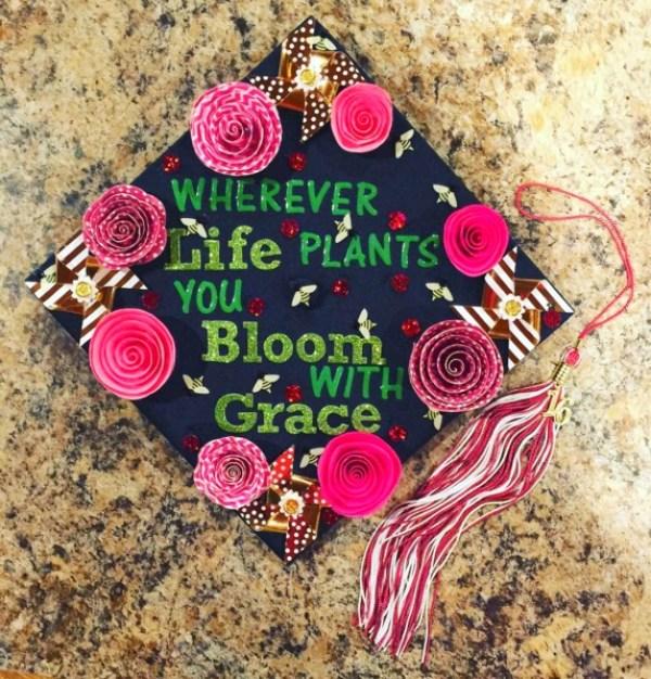 Graduation Quaotes and Cap Ideas   Wherever Life Plants you Bloom with Grace Graduation Hat   OHMY-CREATIVE.COM