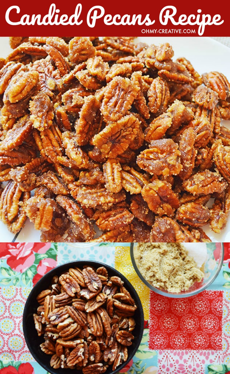 Candied Pecans Recipe Oh My Creative