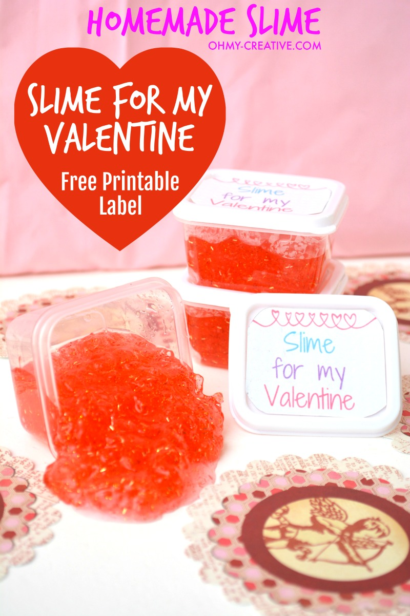 Homemade Slime Valentines With Printable Label Oh My Creative