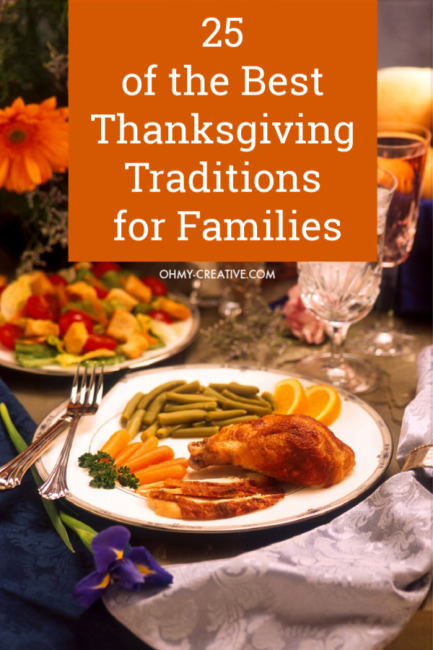 Create lasting memories the family will love with these 25 of the Best Thanksgiving Traditions For Families! Great Thanksgiving Day Traditions for everyone! OHMY-CREATIVE.COM #thanksgiving #thanksgivingtraditions #thanksgivingdinner #thanksgivingday #familythanksgiving #thanksgivingdayideas