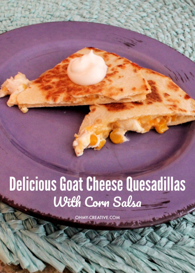 This Chicken Goat Cheese Quesadilla Recipe with Corn Salsa is unbelievably yummy! A family favorite and easy dinner or appetizer recipe! #quesadillarecipe #easydinnerrecipe #goatcheeseresicpe #quesadillaappetizer #cornsalsa
