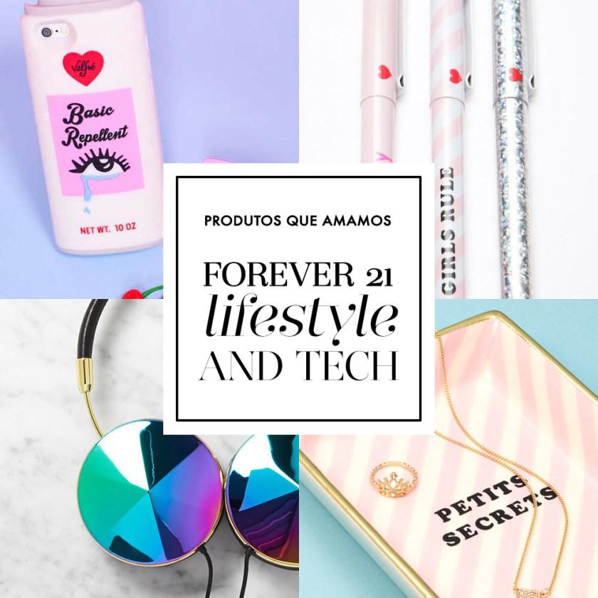 Lifestyle e Tech na Forever 21: 11 produtos que amamos. Confira no Oh My Closet!