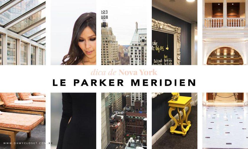 Dica de hotel em Nova York Le Parker Meridien Oh My Closet!