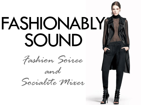 Fashionably Sound Fashion Soiree and Socialite Mixer