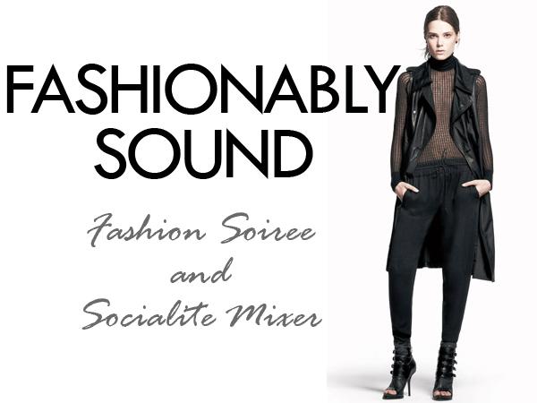 Fashionably Sound Fashion Soiree and Socialite Mixer