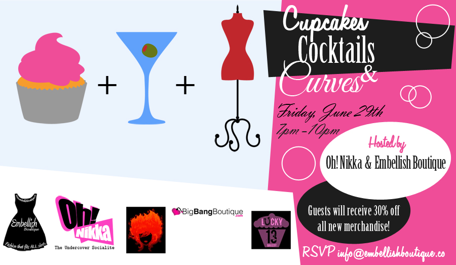Cupcakes, Cocktails, & Curves presented by Embellish Boutique and Oh! Nikka