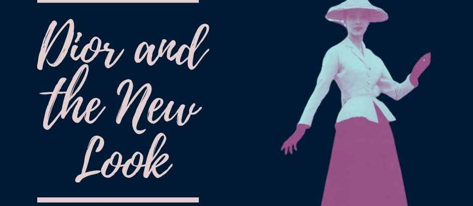 """Dior, """"New Look"""" and how fashion changed in an instance"""
