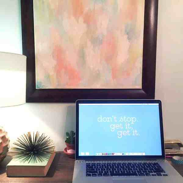 FREEBIES  //  DON'T STOP, GET IT! DESKTOPS