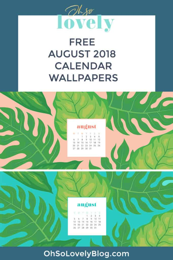 Audrey of Oh So Lovely Blog shares her FREE August 2018 desktop calendar wallpapers available in two colors, for mobile or desktop, and in both Sunday and Monday starts. Download yours today!