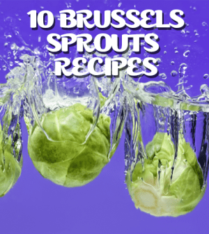 10 Great Brussels Sprouts Recipes