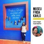 MUSEU FRIDA KAHLO: É só emoção!