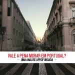 Vale a pena morar em Portugal? - Uma análise aprofundada