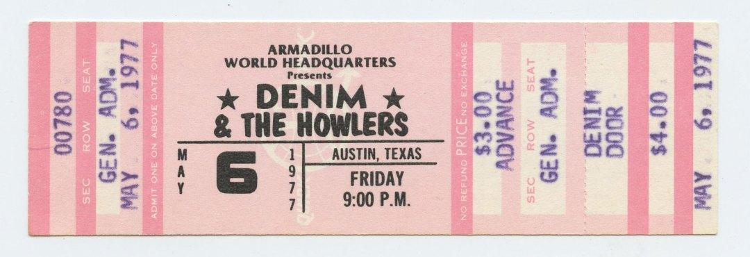 Denim Ticket 1977 May 6 Armadillo World Headquaters Austin TX Unused w/ The Howlers
