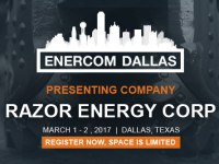 Razor Energy Joins Presenting E&Ps at EnerCom Dallas