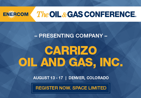 Carrizo Oil & Gas Builds the Eagle Ford, Pursues New Potential in Delaware Acquisition