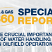 The Crucial Importance of Water Handling in Oilfield Operations – An Oil & Gas 360® Special Report