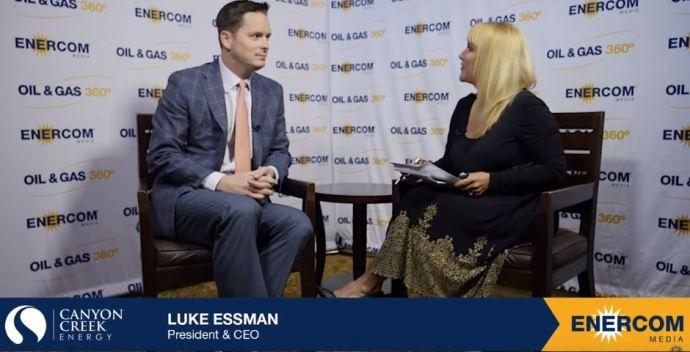 Exclusive Interview: Luke Essman, Canyon Creek Energy President & CEO - Oil & Gas 360