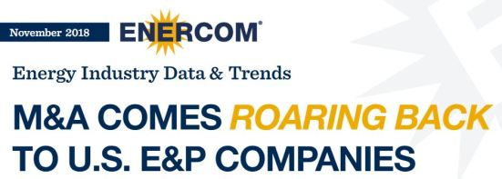 M&A Comes roaring back - the EnerCom report - Oil and Gas Funding is Evolving: An Oil & Gas 360® Special Report