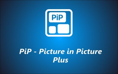 New App 🤩 PiP – Picture in Picture Plus 🔥