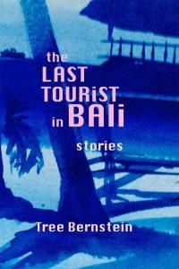 """Tree Bernstein's """"The Last Tourist in Bali"""""""