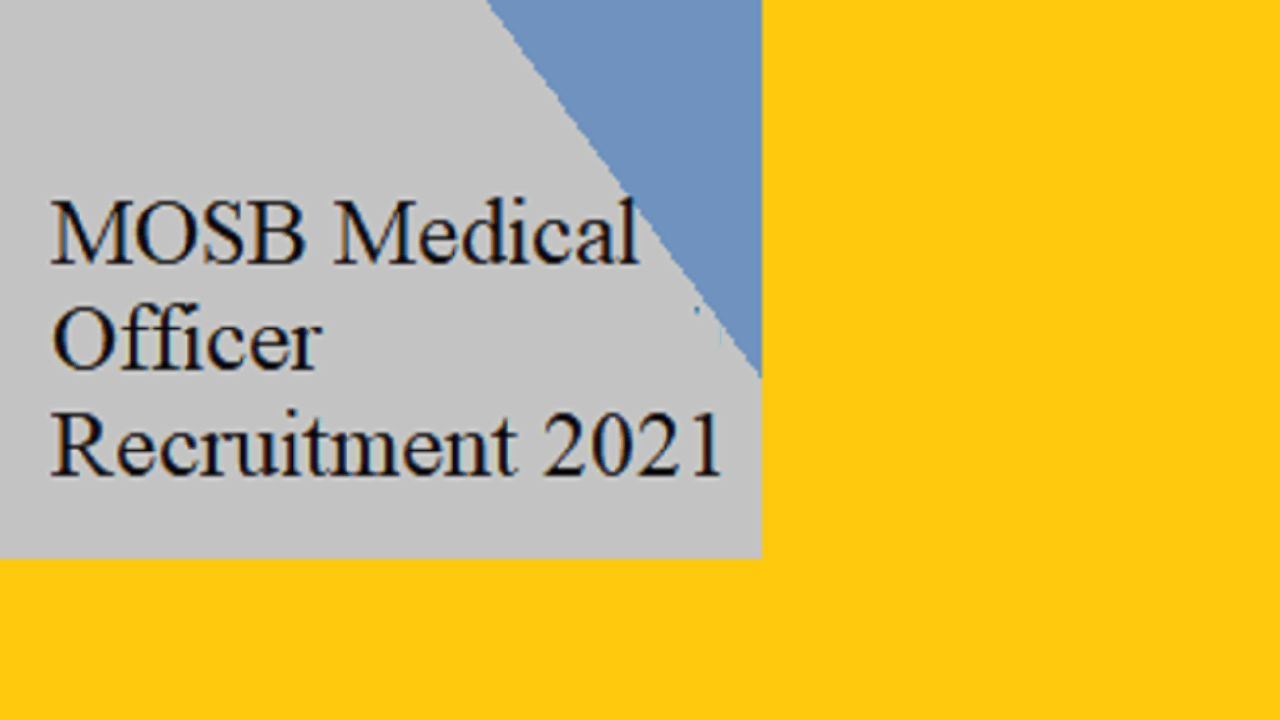 Medical Officer Selection Board MOSB Recruitment for 553 Posts 2021