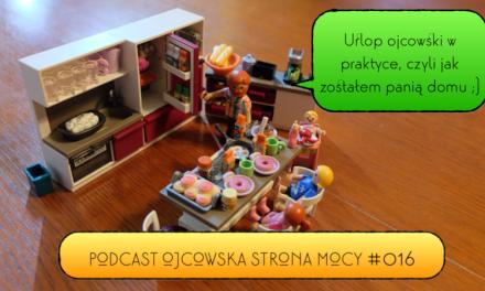 Urlop ojcowski w praktyce, czyli jak zostałem panią domu ;) | OSM Podcast #016