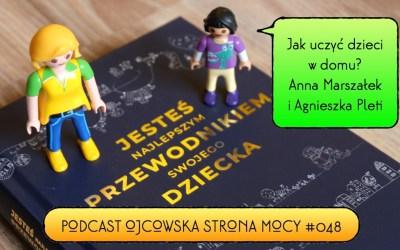 Jak uczyć dzieci w domu? Anna Marszałek i Agnieszka Pleti