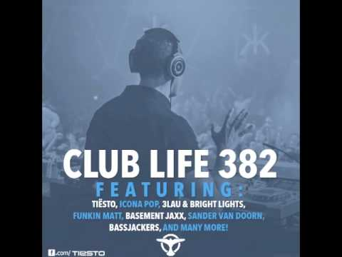 Tiësto's Club Life Podcast 382 – First Hour
