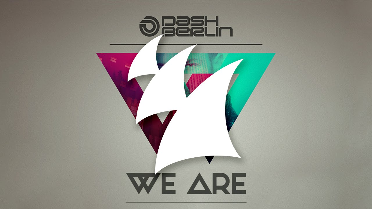 Dash Berlin – We Are (Part 1) [OUT NOW!]