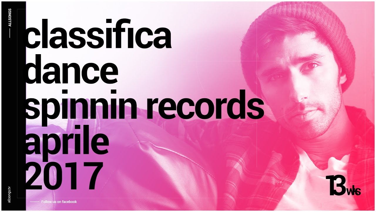 🕺  Classifica Dance Aprile 2017 – Spinnin' Records 13 wks