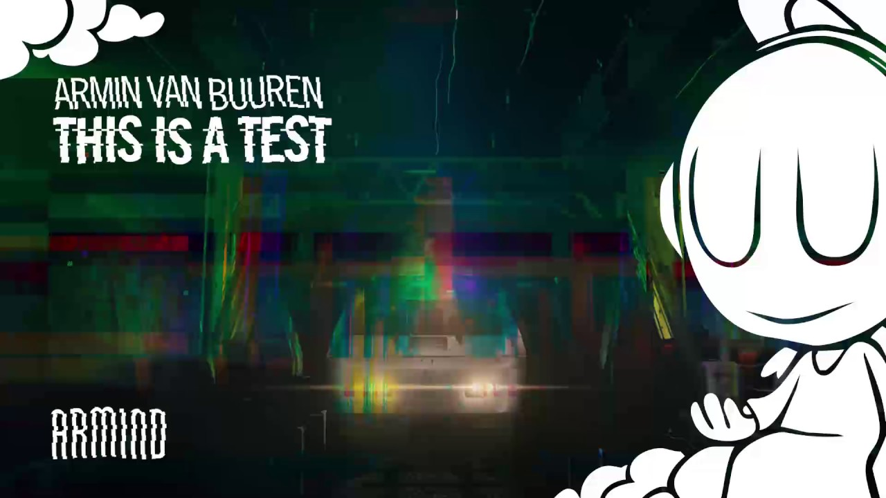 Armin van Buuren – This Is A Test (Extended Mix)
