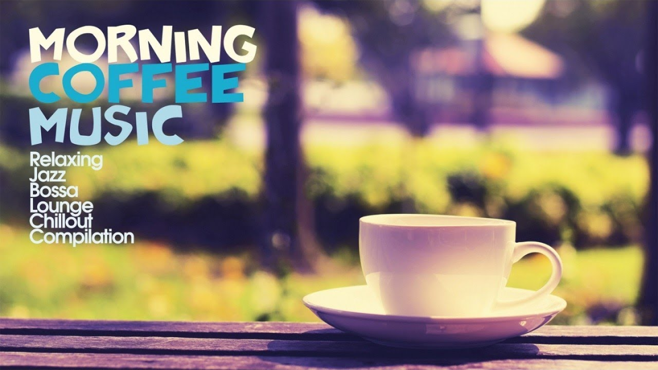 Top Lounge and Chillout Music – Morning Coffee Music