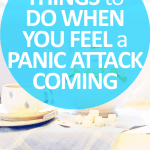 6 Things to Do When You Feel a Panic Attack Coming