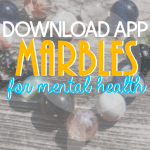 Why You Should Download Marbles App for Mental Health