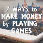 7 Ways to Make Some Extra Spending Money by Playing Games