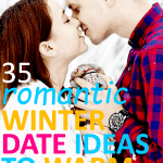 35 Romantic Winter Date Ideas to Warm Up to with Your Partner